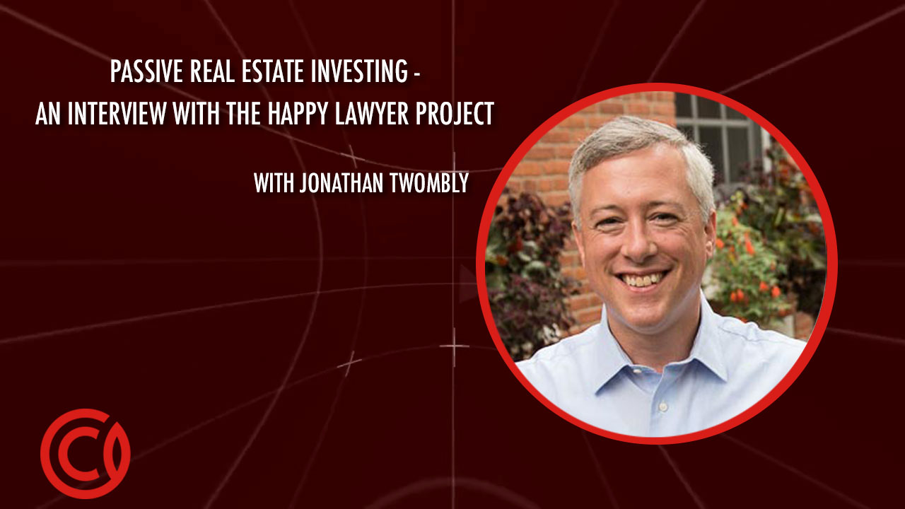 Passive Real Estate Investing - An Interview with The Happy Lawyer Project