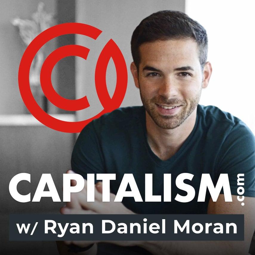 Capitalism.com with Ryan Daniel Moran Podcast cover